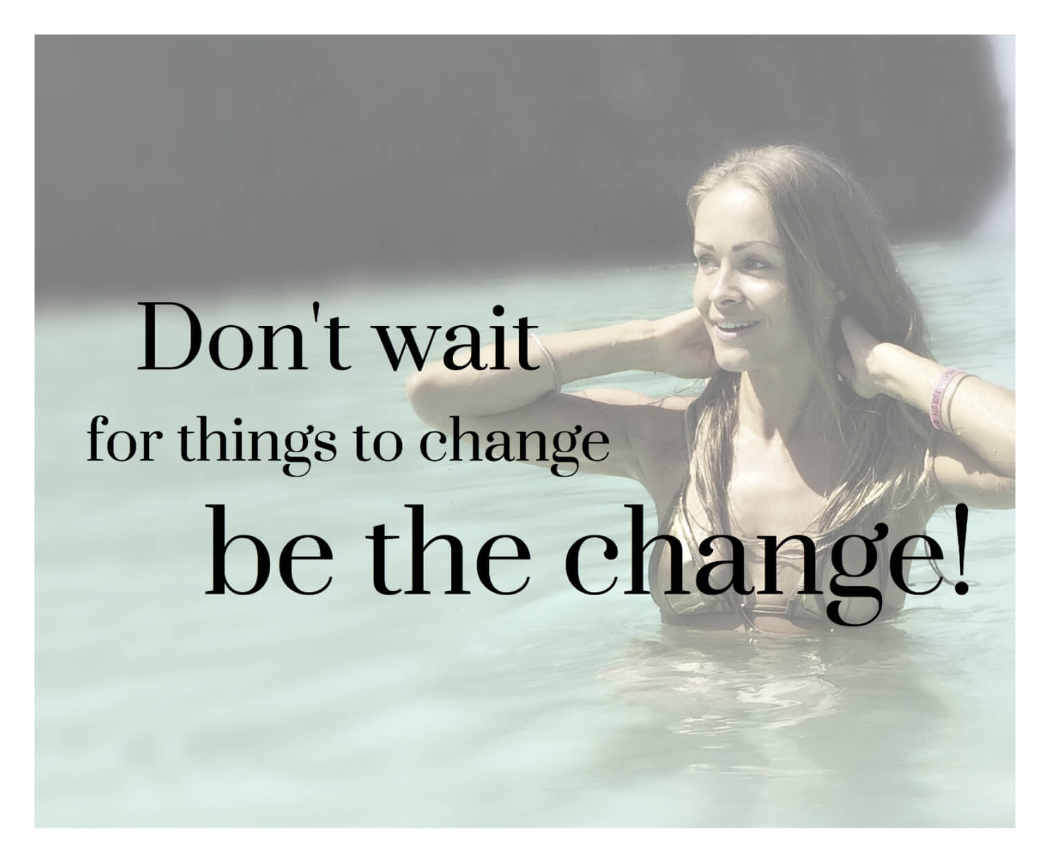 Don't wait for things to change - be the change!  KarolinaKærsner.com