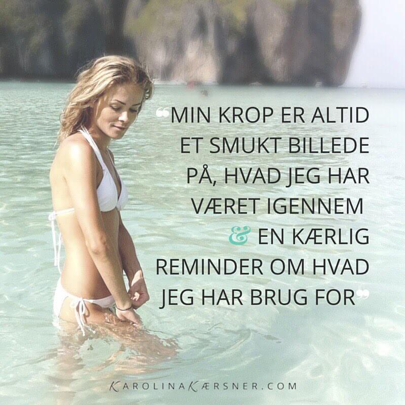 Karolina Kærsner Quote Vægttab Overspisning Selvkærlighed Elsk din krop I KarolinaKærsner.dk